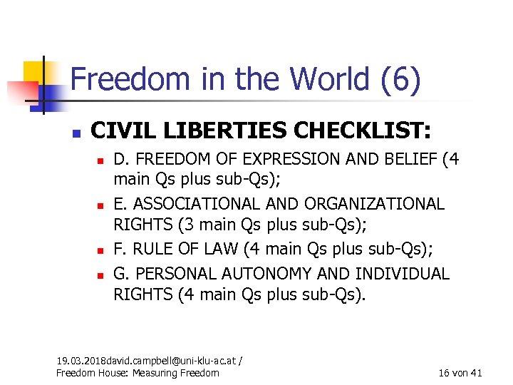 Freedom in the World (6) n CIVIL LIBERTIES CHECKLIST: n n D. FREEDOM OF