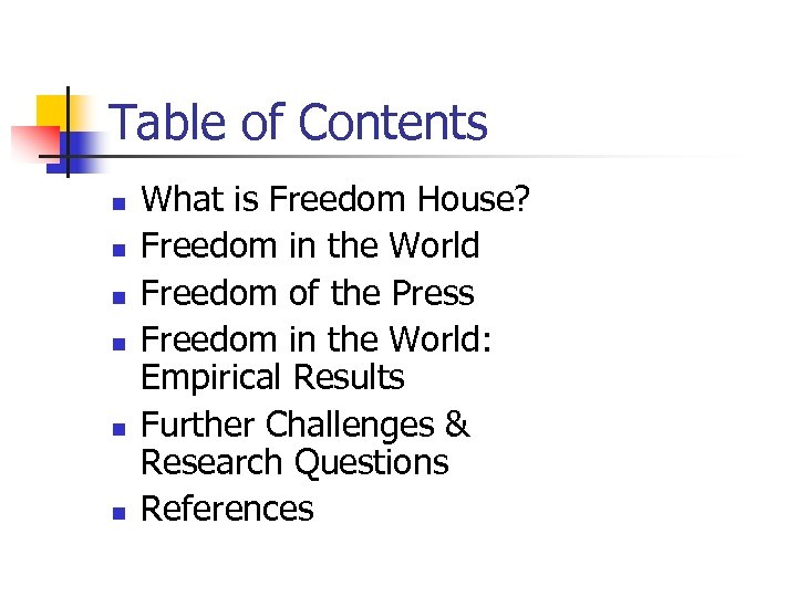 Table of Contents n n n What is Freedom House? Freedom in the World