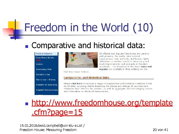 Freedom in the World (10) n n Comparative and historical data: http: //www. freedomhouse.