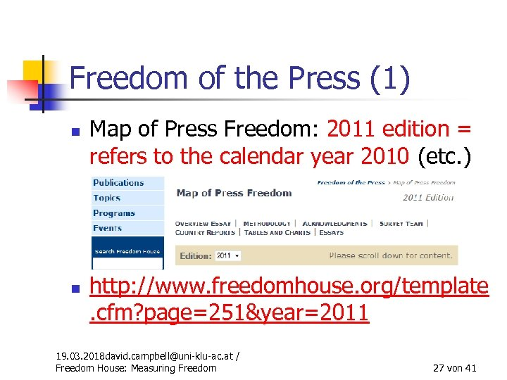 Freedom of the Press (1) n n Map of Press Freedom: 2011 edition =