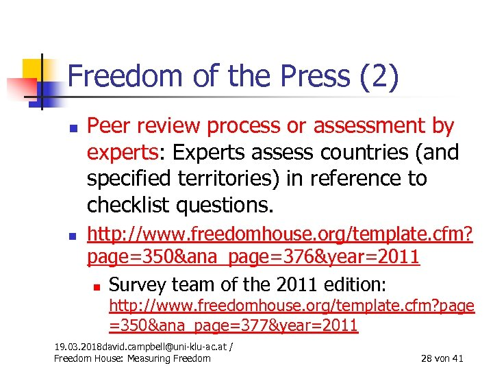 Freedom of the Press (2) n n Peer review process or assessment by experts: