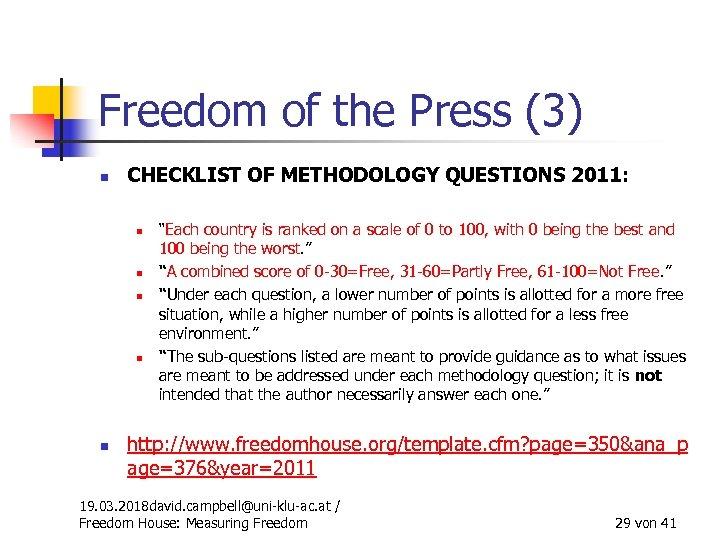 Freedom of the Press (3) n CHECKLIST OF METHODOLOGY QUESTIONS 2011: n n n