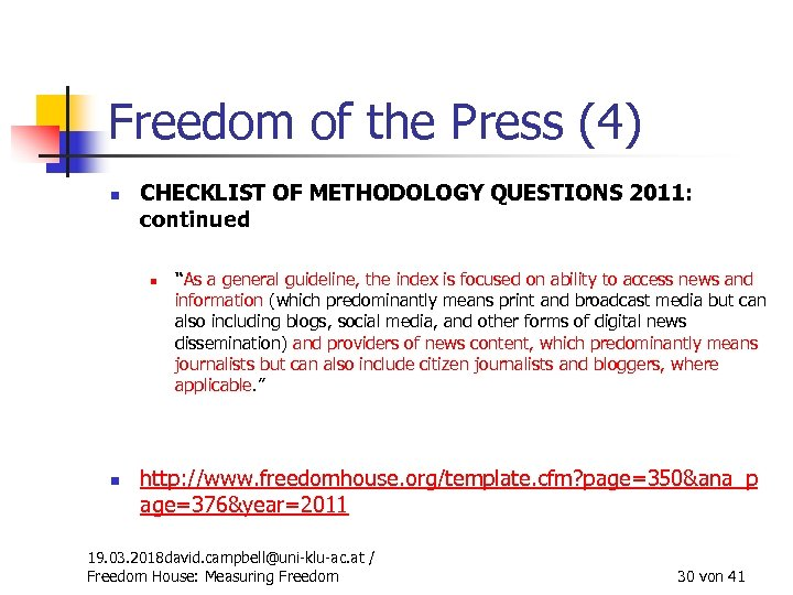 Freedom of the Press (4) n CHECKLIST OF METHODOLOGY QUESTIONS 2011: continued n n