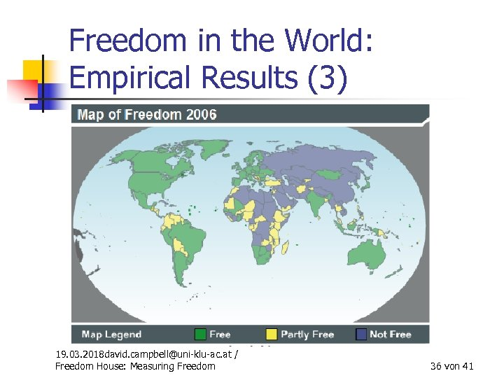Freedom in the World: Empirical Results (3) 19. 03. 2018 david. campbell@uni-klu-ac. at /