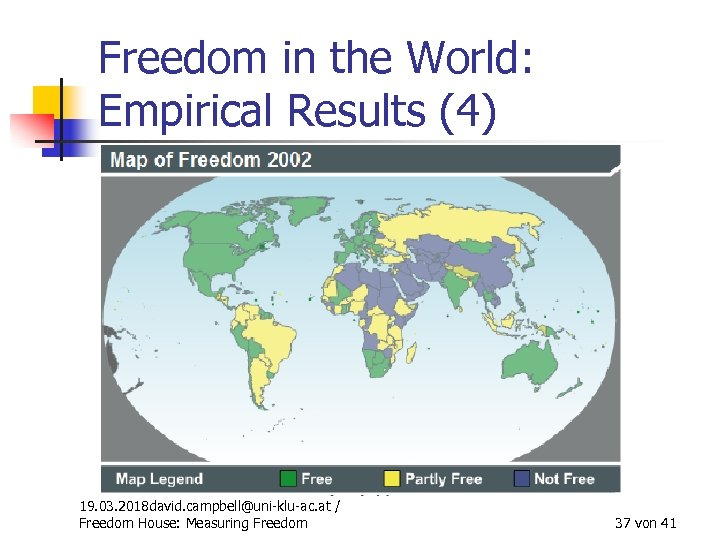 Freedom in the World: Empirical Results (4) 19. 03. 2018 david. campbell@uni-klu-ac. at /