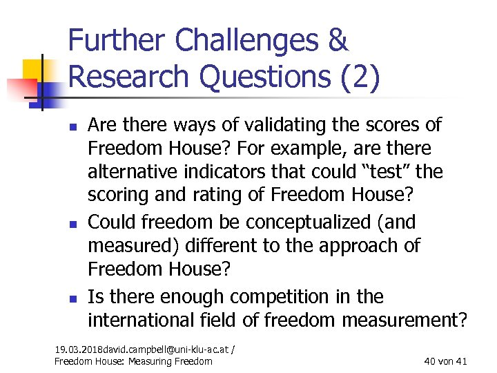 Further Challenges & Research Questions (2) n n n Are there ways of validating