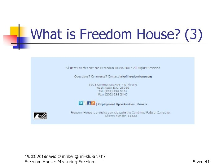 What is Freedom House? (3) 19. 03. 2018 david. campbell@uni-klu-ac. at / Freedom House: