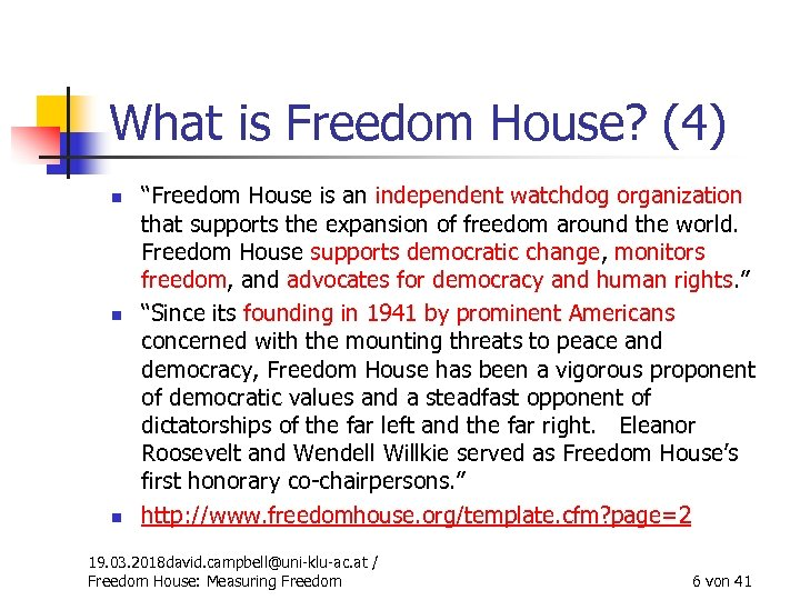 """What is Freedom House? (4) n n n """"Freedom House is an independent watchdog"""