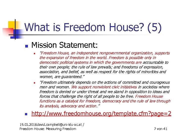 "What is Freedom House? (5) n Mission Statement: n n n ""Freedom House, an"