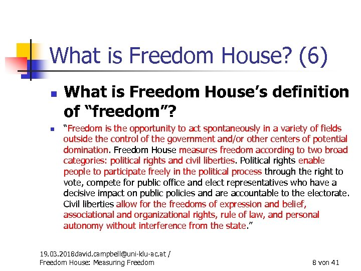"""What is Freedom House? (6) n n What is Freedom House's definition of """"freedom""""?"""