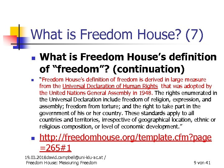 What is Freedom House? (7) n n n What is Freedom House's definition of