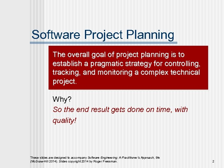 Software Project Planning The overall goal of project planning is to establish a pragmatic