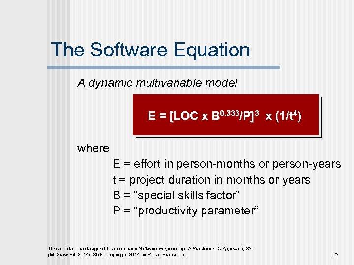 The Software Equation A dynamic multivariable model E = [LOC x B 0. 333/P]3