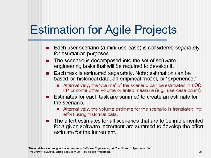 Estimation for Agile Projects n n n Each user scenario (a mini-use-case) is considered