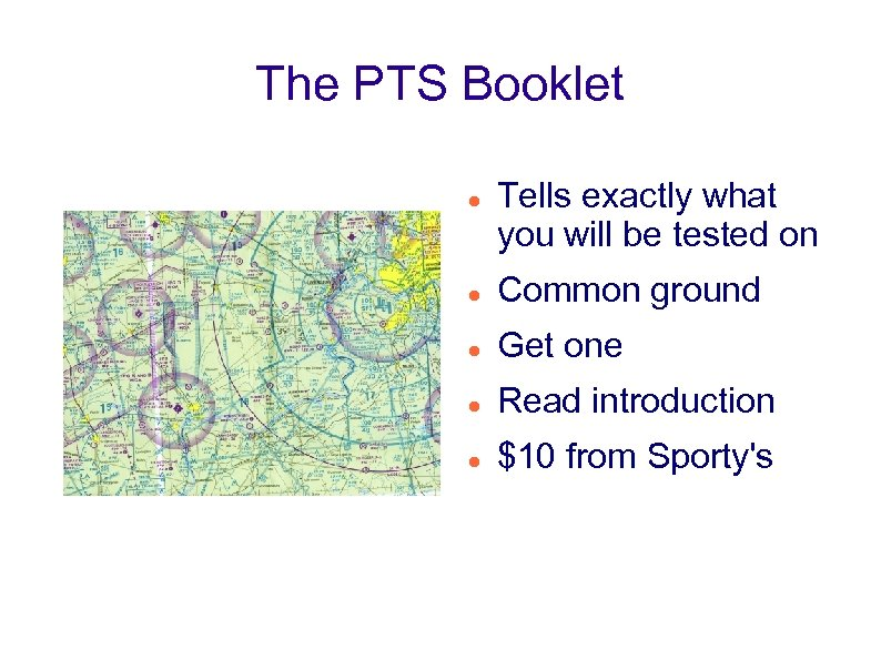 The PTS Booklet Tells exactly what you will be tested on Common ground Get