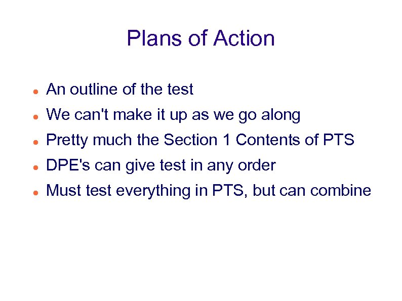 Plans of Action An outline of the test We can't make it up as