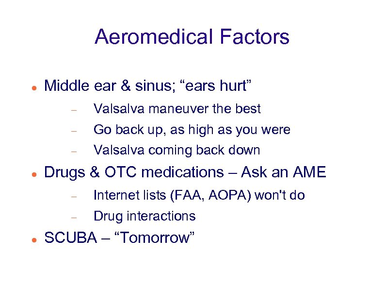 "Aeromedical Factors Middle ear & sinus; ""ears hurt"" Go back up, as high as"