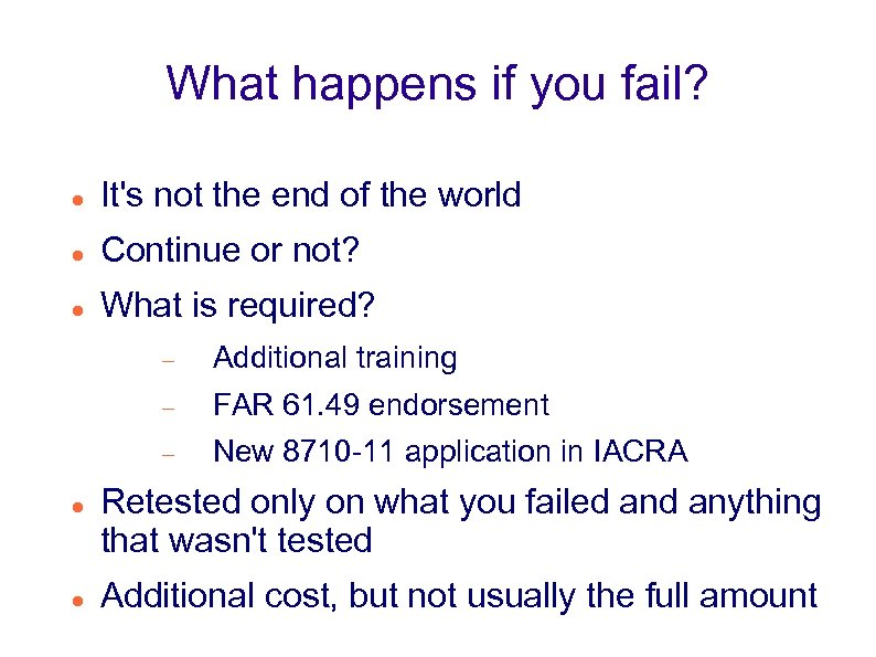 What happens if you fail? It's not the end of the world Continue or