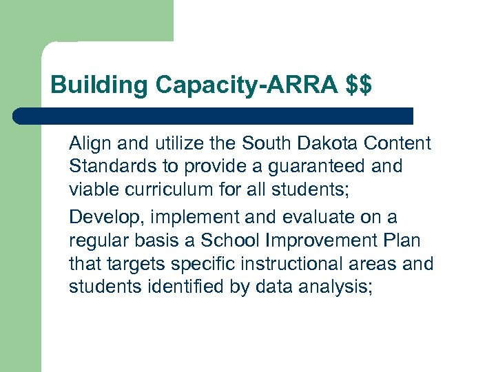 Building Capacity-ARRA $$ Align and utilize the South Dakota Content Standards to provide a