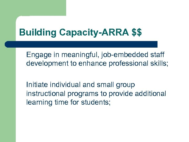 Building Capacity-ARRA $$ Engage in meaningful, job-embedded staff development to enhance professional skills; Initiate