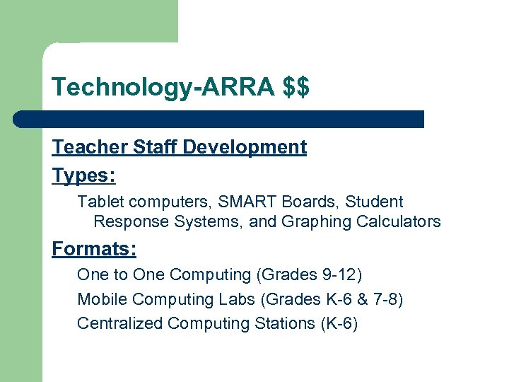 Technology-ARRA $$ Teacher Staff Development Types: Tablet computers, SMART Boards, Student Response Systems, and