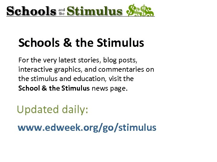 Schools & the Stimulus For the very latest stories, blog posts, interactive graphics, and