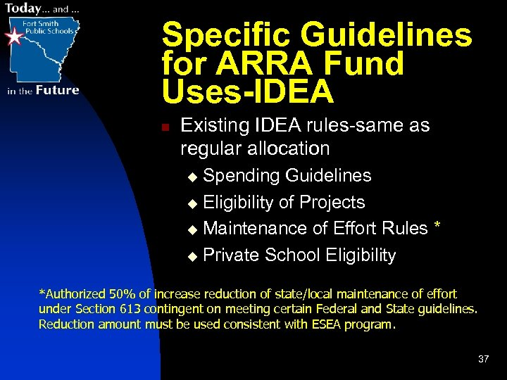 Specific Guidelines for ARRA Fund Uses-IDEA n Existing IDEA rules-same as regular allocation Spending