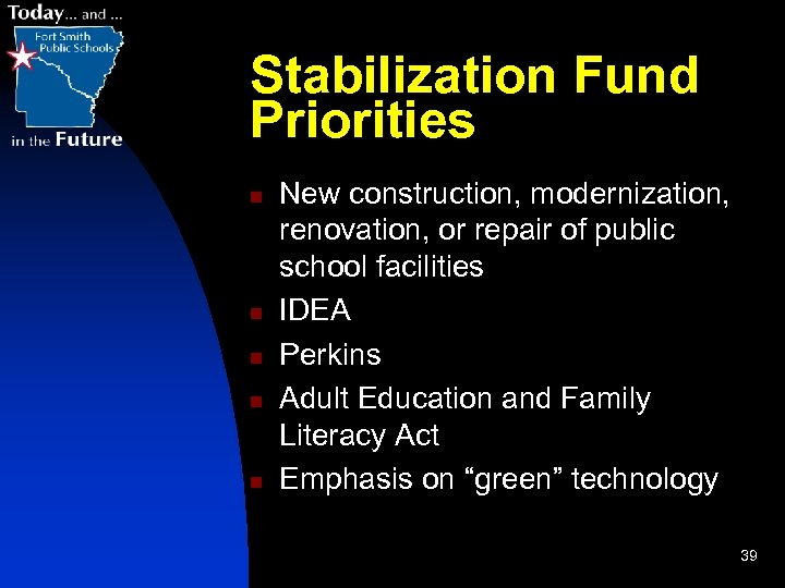 Stabilization Fund Priorities n n n New construction, modernization, renovation, or repair of public
