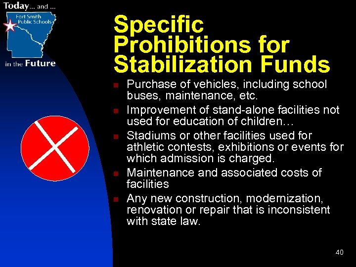 Specific Prohibitions for Stabilization Funds n n n Purchase of vehicles, including school buses,