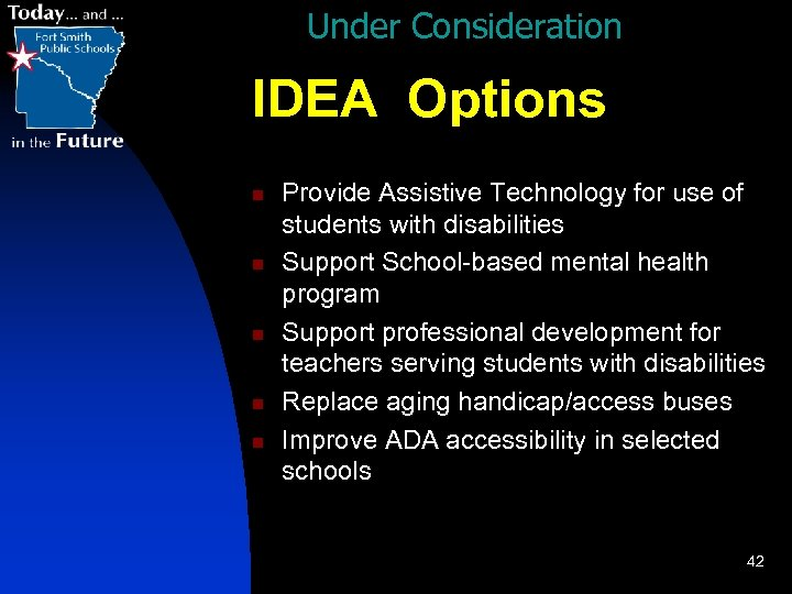 Under Consideration IDEA Options n n n Provide Assistive Technology for use of students