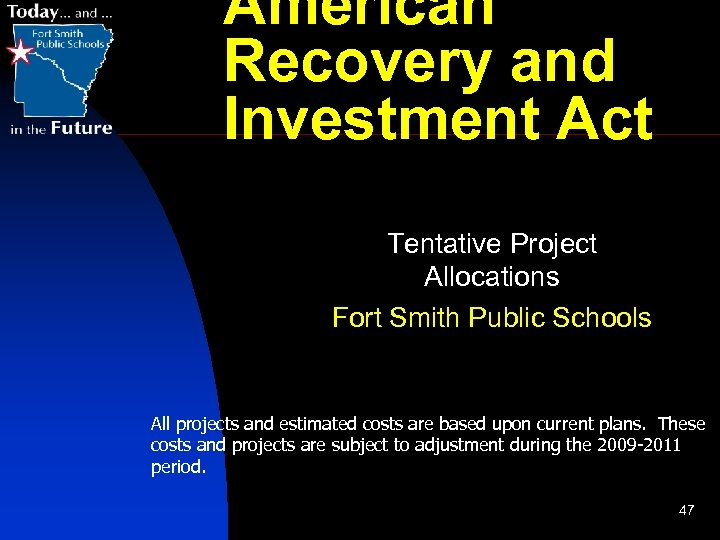 American Recovery and Investment Act Tentative Project Allocations Fort Smith Public Schools All projects
