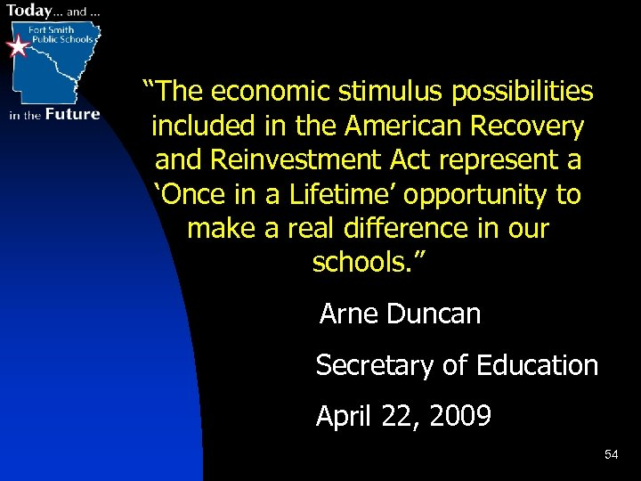 """""""The economic stimulus possibilities included in the American Recovery and Reinvestment Act represent a"""