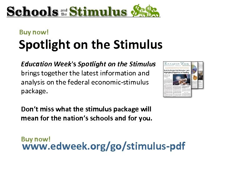 Buy now! Spotlight on the Stimulus Education Week's Spotlight on the Stimulus brings together
