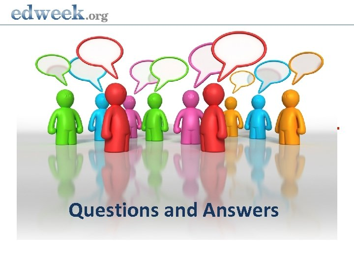 Question & Answer Session Questions and Answers