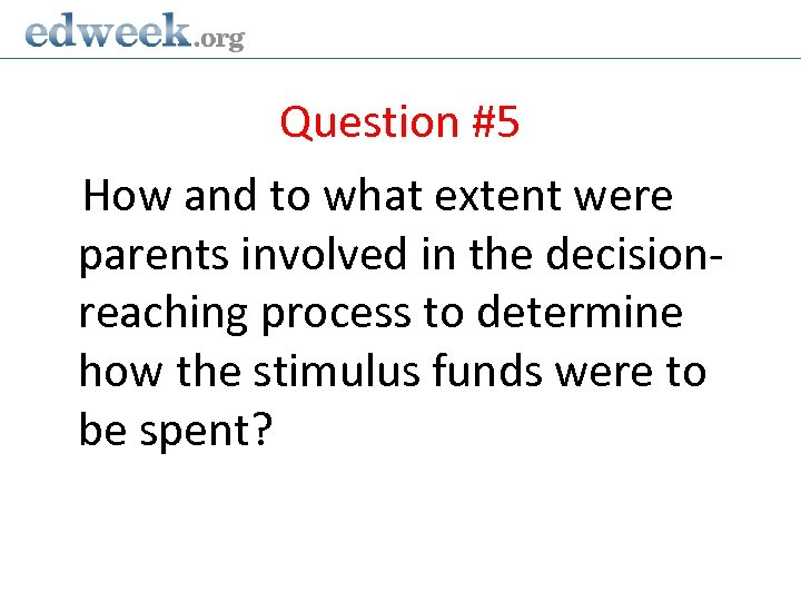 Question #5 How and to what extent were parents involved in the decisionreaching process