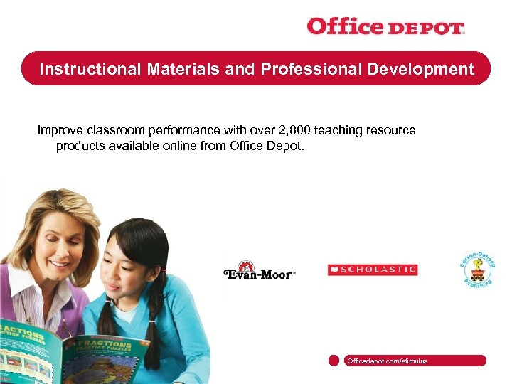Instructional Materials and Professional Development Improve classroom performance with over 2, 800 teaching resource