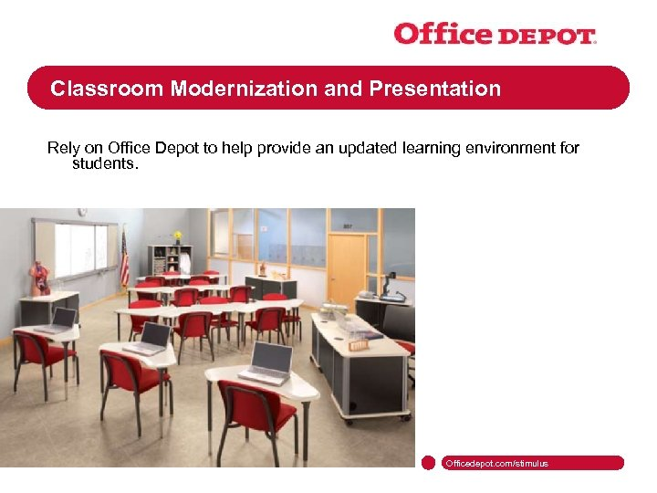 Classroom Modernization and Presentation Rely on Office Depot to help provide an updated learning