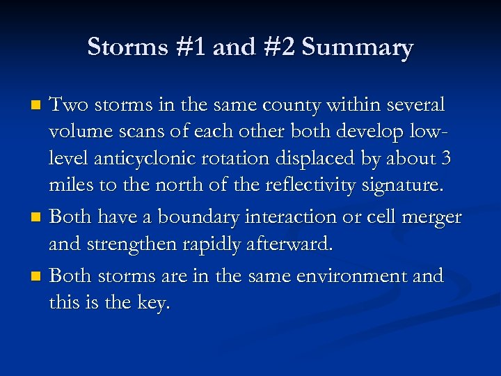 Storms #1 and #2 Summary Two storms in the same county within several volume