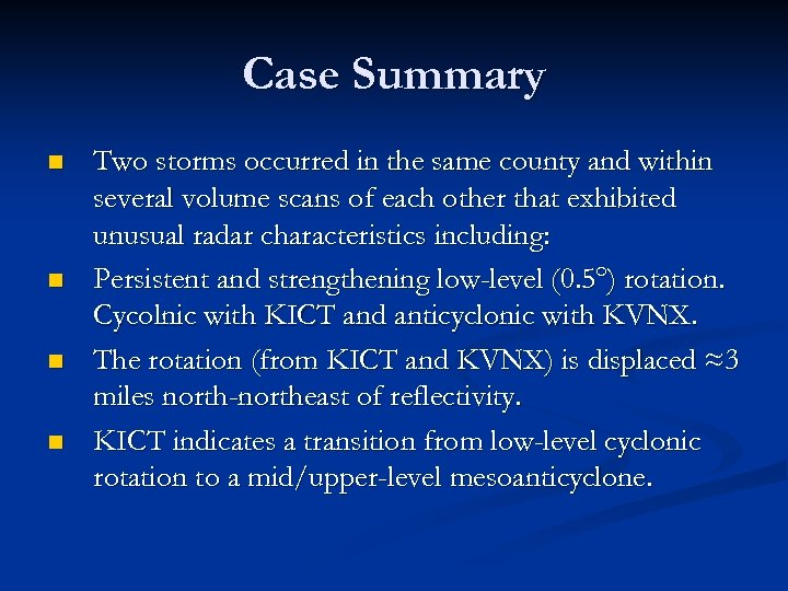 Case Summary n n Two storms occurred in the same county and within several