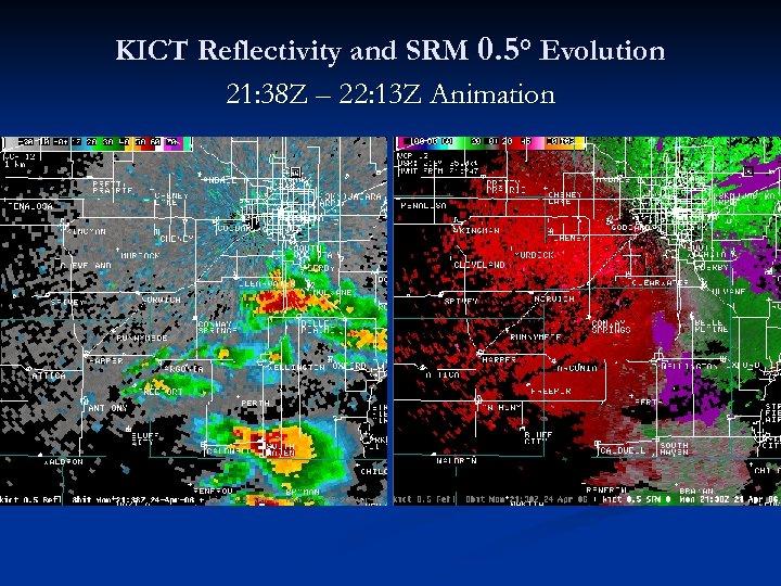 KICT Reflectivity and SRM 0. 5° Evolution 21: 38 Z – 22: 13 Z