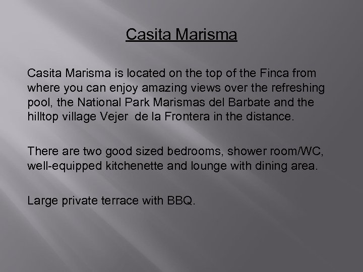 Casita Marisma is located on the top of the Finca from where you can