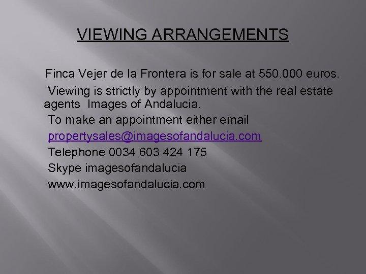VIEWING ARRANGEMENTS Finca Vejer de la Frontera is for sale at 550. 000 euros.