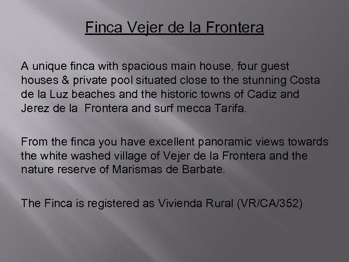 Finca Vejer de la Frontera A unique finca with spacious main house, four guest