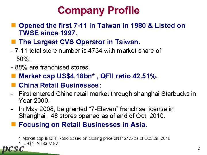 Company Profile n Opened the first 7 -11 in Taiwan in 1980 & Listed
