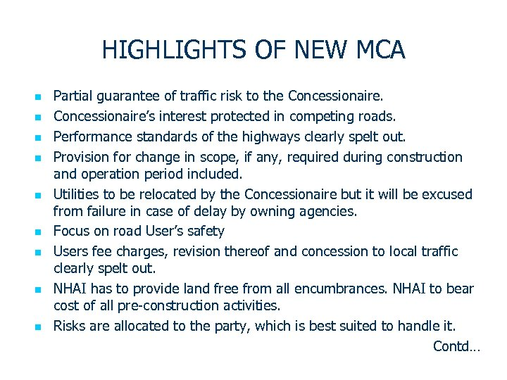 HIGHLIGHTS OF NEW MCA n n n n n Partial guarantee of traffic risk