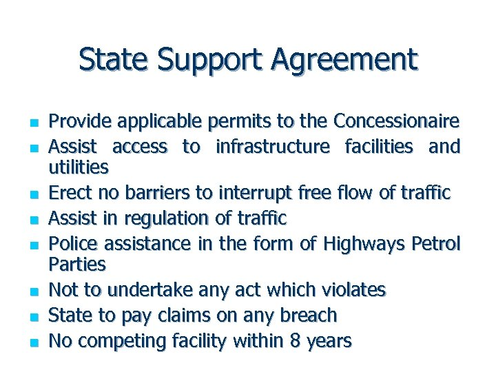 State Support Agreement n n n n Provide applicable permits to the Concessionaire Assist