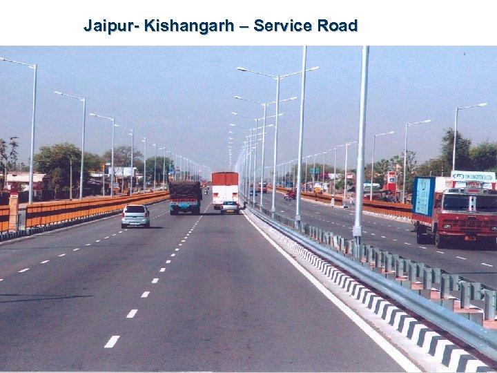 Jaipur- Kishangarh – Service Road