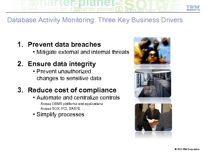 Database Activity Monitoring: Three Key Business Drivers 1. Prevent data breaches • Mitigate external
