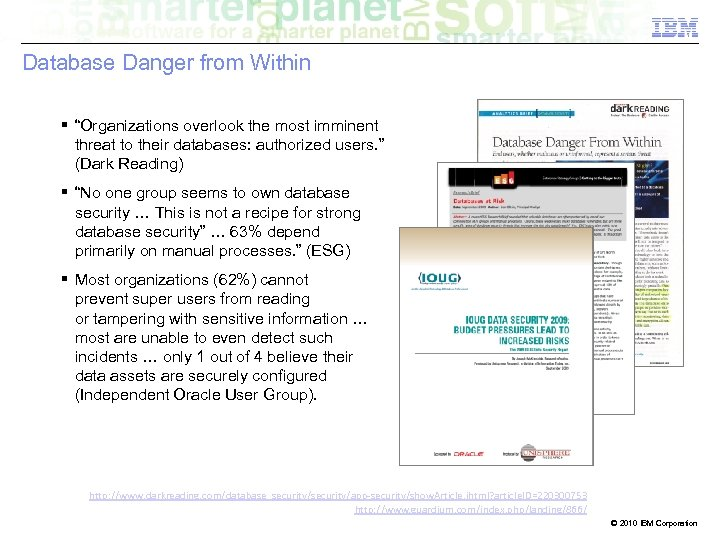 """Database Danger from Within """"Organizations overlook the most imminent threat to their databases: authorized"""