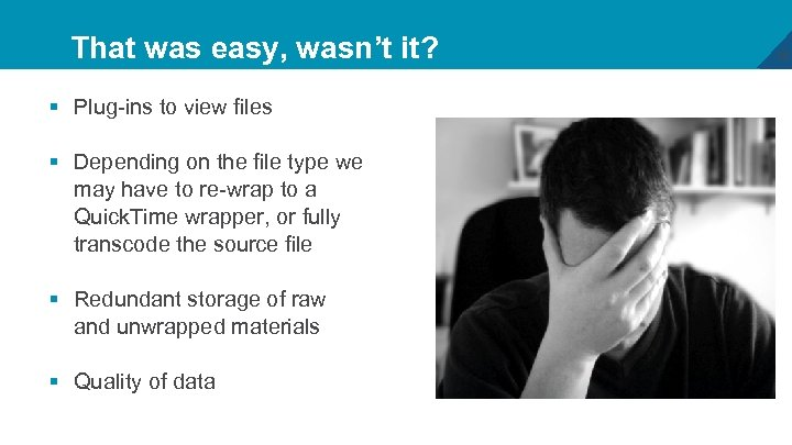 That was easy, wasn't it? § Plug-ins to view files § Depending on the